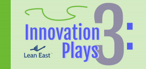 Lean East has three suggestions for existing companies who want to innovate